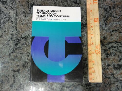 Surface Mount Technology Terms and Concepts Phil Zarrow Debra Kopp 1997