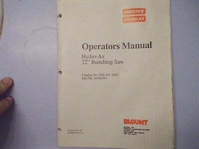 Prentice Hydro Ax 22 Inch Bunching Saw Operators Manual