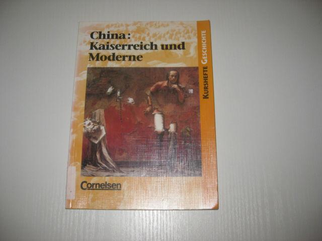Kurshefte Geschichte. China: Kaiserreich und Moderne. Schülerband von Klaus...