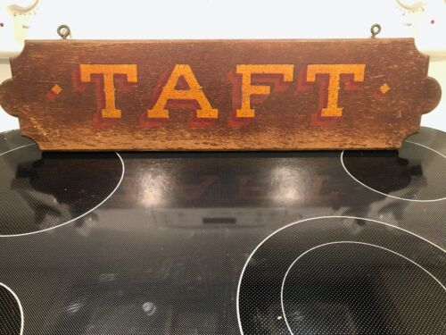 Antique Wooden Presidential Painted Sign Taft Train Platform Sign Circa 1900
