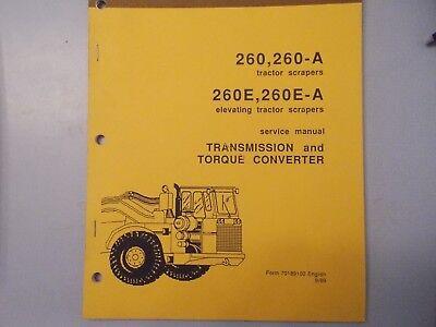 Fiat Allis 260 260-a 260e-a Tractor Scraper Transmission Torque Service Manual
