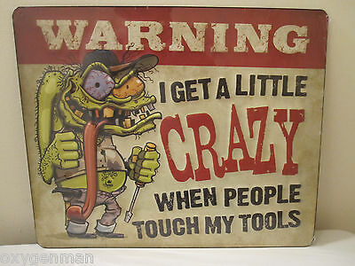Ed Roth Rat Fink Style Crazy Man WARNING for My Tools Tin Metal Sign Mechanic