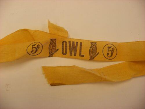 Antique Vtg Tobacciana  Advertising Ribbon for 5 cent Owl Cigars