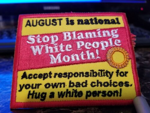 """STOP BLAMING WHITE PEOPLE ACCEPT RESPONSIBITITY MONTH 2.75 X 3.5"""" Biker Patch"""