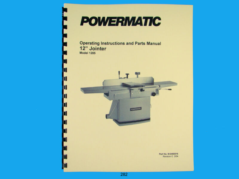 "Powermatic Model 1285  12"" Jointer  Instruction & Parts Manual *282"