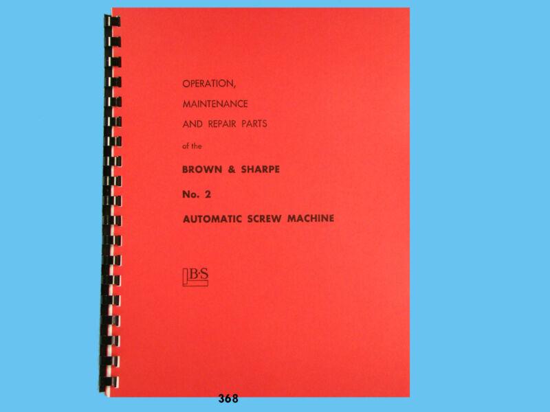 Brown & Sharpe #2 Automatic Screw Machine Operation, Repair & Parts Manual *368