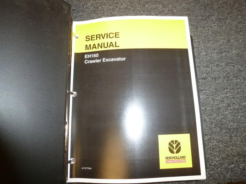 New Holland Model EH160 Crawler Excavator Shop Service Repair Manual Book