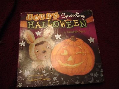 Sparkling Stories: Happy Sparkling Halloween by Elizabeth Spurr 2010, Board Book - Happy Halloween Stories