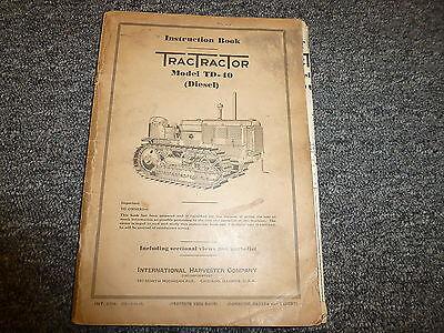 International Harvester Ih Td40 Diesel Crawler Tractor Owner Operator Manual