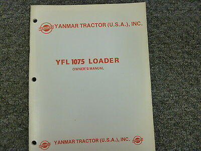 Yanmar Tractor Yfl 1075 Loader Parts Catalog Owner Operator Maintenance Manual