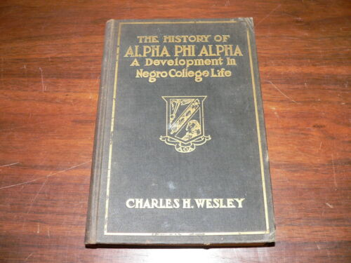 Rare 1939 3rd Edition THE HISTORY OF ALPHA PHI ALPHA HC Book by Charles Wesley
