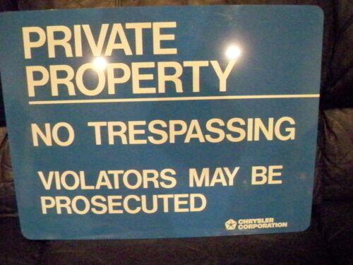 Chrysler No Trespassing Sign
