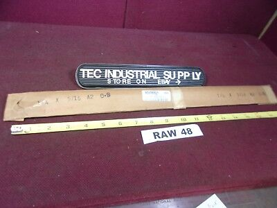 A2 A-2 Tool Steel Oversized Flat Stock 14 X 516 X 18 Raw48