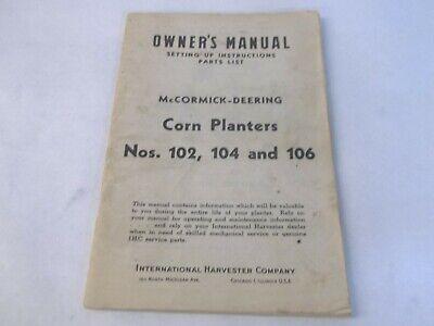 International Harvester Mccormick-deering Corn Planter 102 104 106 Owners Manual