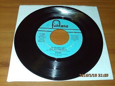 Na Na Hey Hey Kiss Him Goodbye By Steam (Vinyl 45 Rpm 1969 Fontana) (Na Na Na Hey Hey Goodbye Steam)