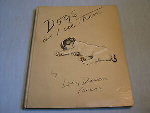 VINTAGE DOGS AS I SEE THEM Lucy Dawson HC 1937 22 ILLUSTRATIONS IN COLOR VGC