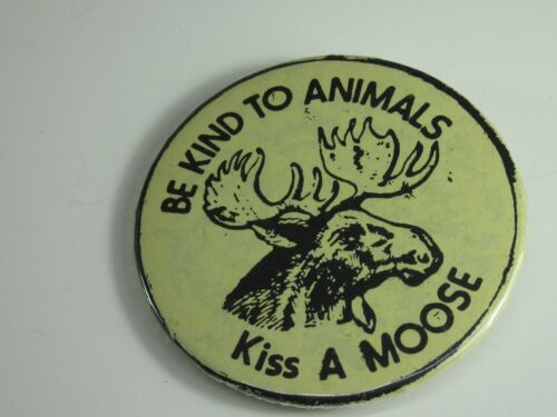 Me Kind To Animals Kiss A Moose  Pin
