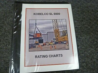 Kobelco Sl 6000 Hydraulic Crawler Crane Loader Capacity Rating Charts Manual