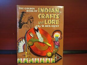 1954 THE GOLDEN BOOK OF INDIAN CRAFTS AND LORE