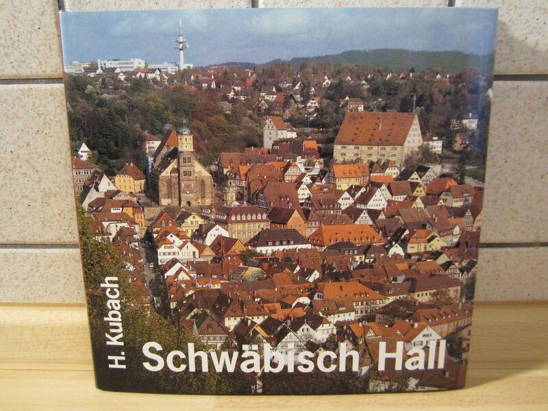 Bildband: Schwäbisch Hall * Geschichte und Gegenwart © 1992 H. Kubach
