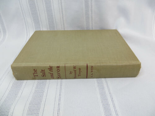 THE SALT AND THE SAVOR by Howard Troyer First Edition Author Signed