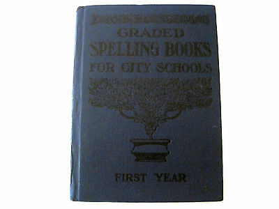 1910 Columbia Graded Spelling Book For City Schools First Year Collectible