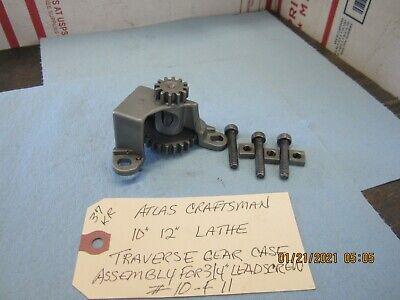 Atlas Craftsman 10 12 Lathe Traverse Gear Case Assembly 10f-11