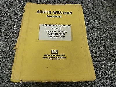 Clark Austin Western 400 500 Pacer Super Power Grader Parts Catalog Manual