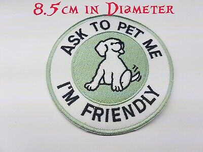 Quality Iron/Sew on Ask to pet me i'm friendly patch puppy dog blanket service