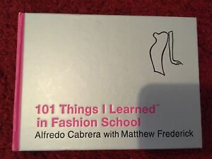 101 THINGS I LEARNED IN FASHION SCHOOL Hardcover Book