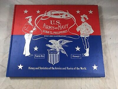ANTIQUE 1898 US ARMY & NAVY CUBA & THE PHILIPPINES HISTORY OF ARMIES & NAVIES