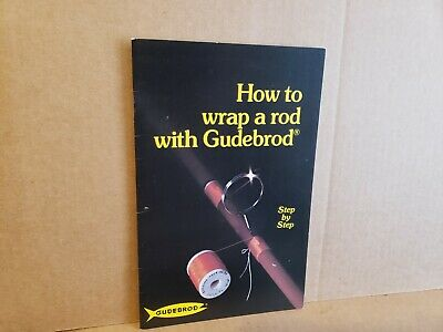1984 How To Wrap A Rod With Gudebrod  24 Blk & White Page Handbook (How To Wrap A)