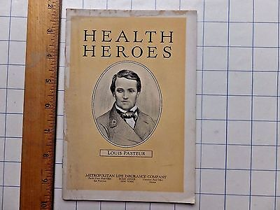 Louis Pasteur.  1925 Health Heroes Booklet Series. Metropolitan Life Insurance.