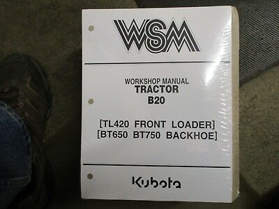 Kubota B20 B 20 Tractor Bt650 Bt750 Backhoe Tl420 Loader Service Repair Manual