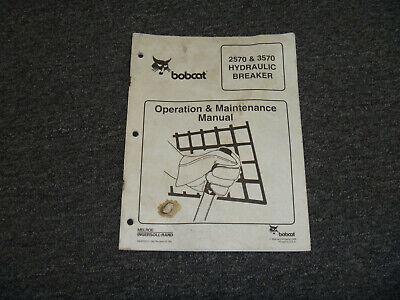 Bobcat 2570 3570 Hydraulic Breaker Owner Operator Maintenance Manual