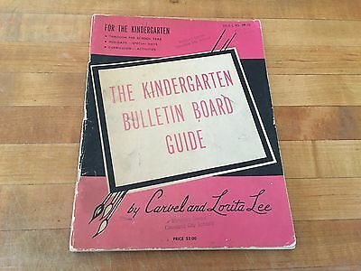 Bulletin Guide - The Kindergarten Bulletin Board Guide - Carvel & Lorita Lee - 1967
