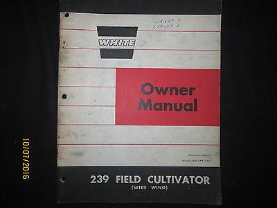 White 239 Feild Cultivator Owner Operators Parts Manual Factory Original 1972
