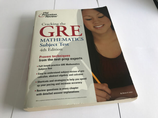 Cracking the GRE Mathematics Subject Test 4th Edition (Princeton Review: Cracki.