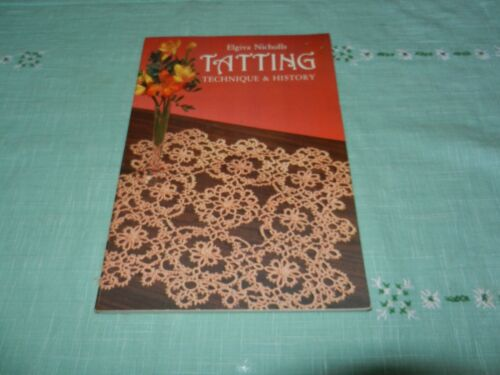 Tatting Technique & History Book By Elgiva Nicholls