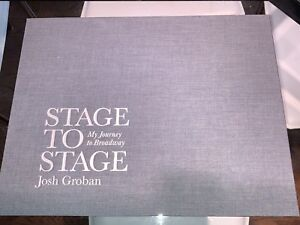 Stage to Stage, My Journey to Broadway by Josh Groban. Signed