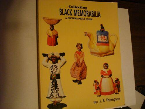 """""""Collecting Black Memorabilia A Picture Price Guide"""" J.P. Thompson 1996 160 Page"""
