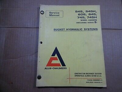 Allis Chalmers 545 645 745 Loader Bucket Hydraulic System Service Repair Manual
