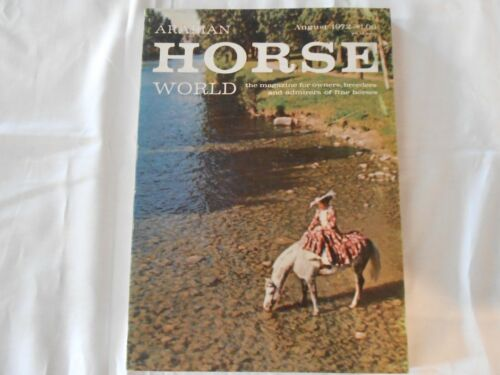 ARABIAN HORSE WORLD    AUGUST 1972    Vol. 12  No. 11    FREE SHIPPING