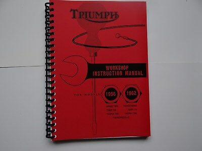 1956 to 1962     WORKSHOP INSTRUCTION MANUAL   5T  T100  TR5  6T  TR6 T110 T120