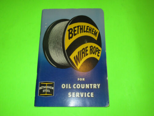 BETHLEHEM STEEL WIRE ROPE FOR FOR OIL COUNTRY SERVICE BROCHURE BOOKLET BOOK