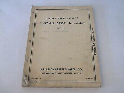 Allis Chalmers Model 60 All Crop Harvester Dealers Parts Catalog July 1965