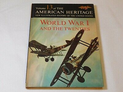 Volume 13 American Heritage History of the United States World War I Book (American Heritage History Of The United States 1963)