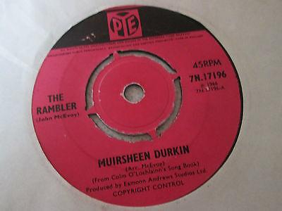 "The Rambler (John McEvoy) - Muirsheen Durkin-  1966 7"" PYE  7N.17196"