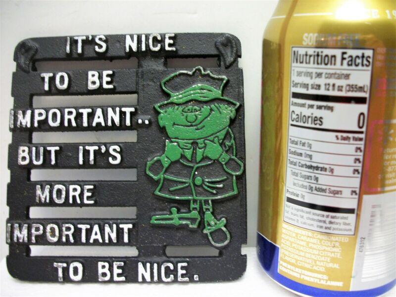 Vtg Humorous Metal Trivet Important to be Nice