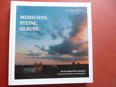 Glauben Steine (Menschen. Steine. Glaube. Der St.-Paulus-Dom in Münster Michael Bönte Buch 2014)
